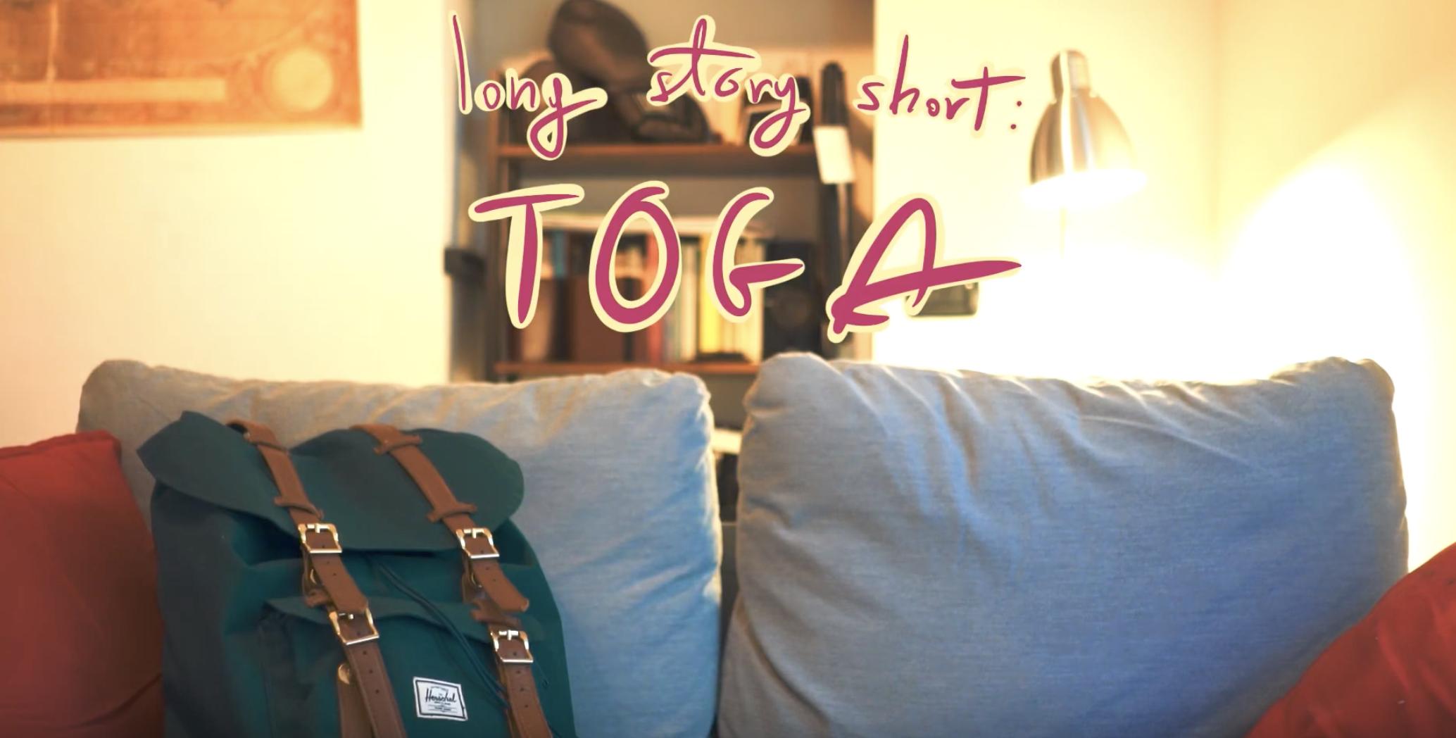 Long story short: Toga